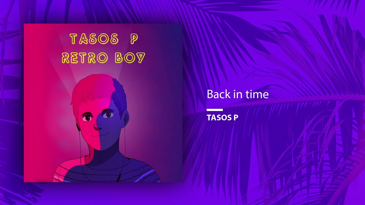 Back in time - Tasos P (Official Audio Release) - YouTube