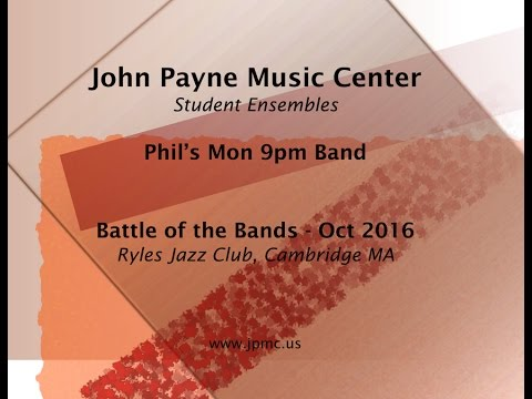 John Payne Music Center - Battle of the Bands - 10/2016 - Phil's Mon 9pm Band