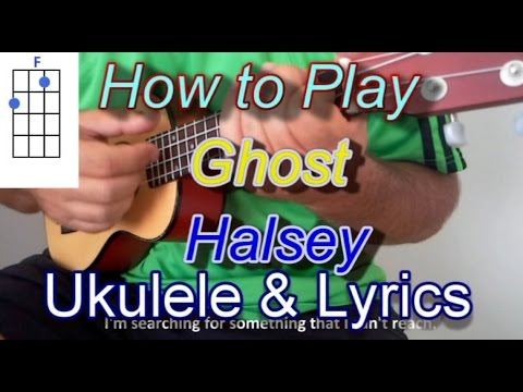 How to play Ghost by Halsey Ukulele Guitar Chords - YouTube