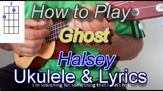 How to play Ghost by Halsey Ukulele Guitar Chords