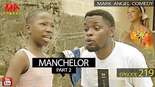 MANCHELOR Part 2 Mark Angel Comedy Episode 219