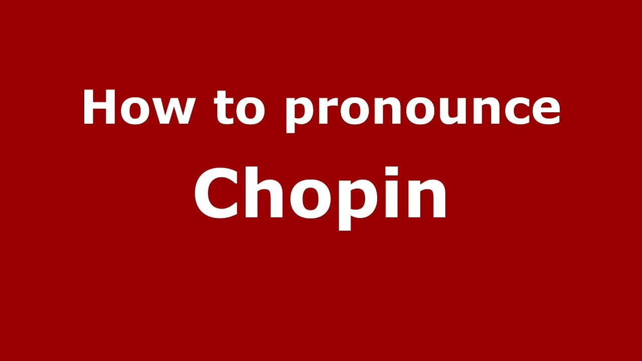 How to pronounce Chopin (French/France) - PronounceNames.com