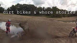 dirt bikes and whore stories