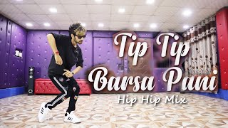 Tip Tip Barsa Paani Hip-Hop Remix Dance Video by Ajay Poptron