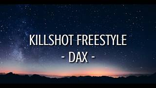 Dax - Killshot Freestyle [Lyrics Video]