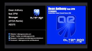 Dean Anthony feat 3PM - Stronger (AYDA Remix) [Alter Ego Records]