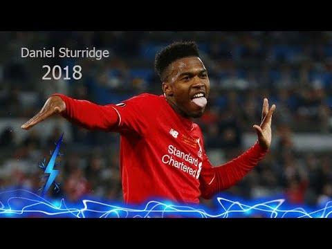 Daniel Sturridge 2018 - Crazy Skills & Goal 2017/18 HD