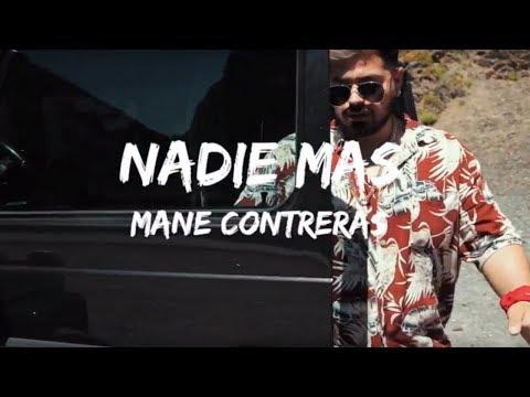 Mane Contreras-Nadie Mas (video official)