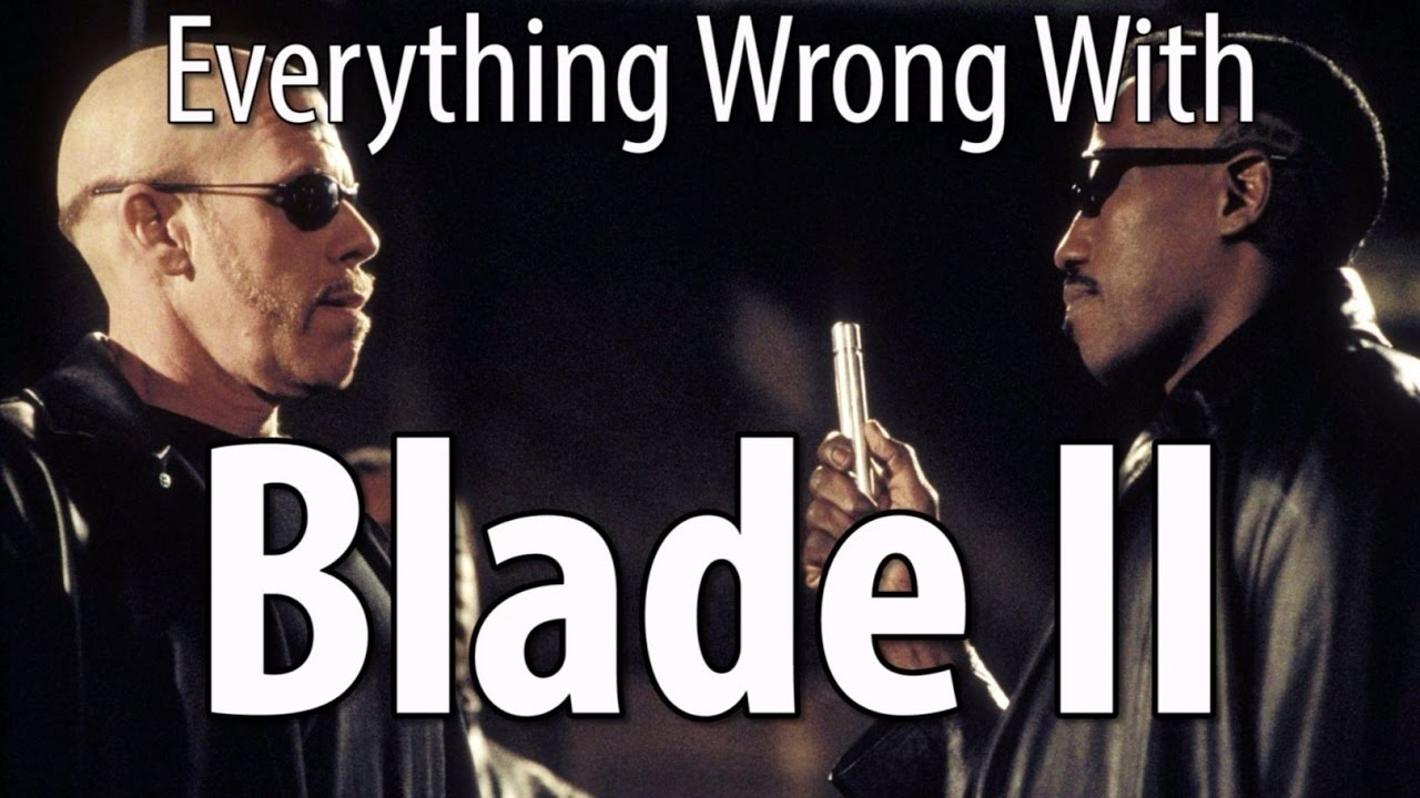 everything-wrong-with-blade-ii-in-12-minutes-or-less