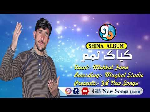 Muhbat Fana New Shina Album 2018 || Kayak Temam || Presents GB New Songs