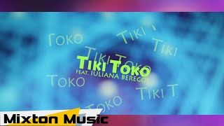 Ana Beregoi - Tiki Toko (feat Iuliana Beregoi) by Mixton Music