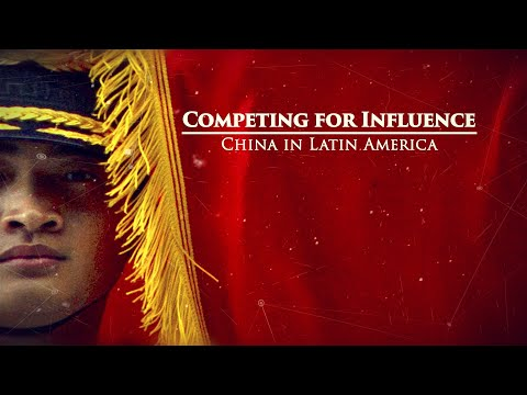 Competing for Influence: China in Latin America - Narrated by David Strathairn - Full Episode