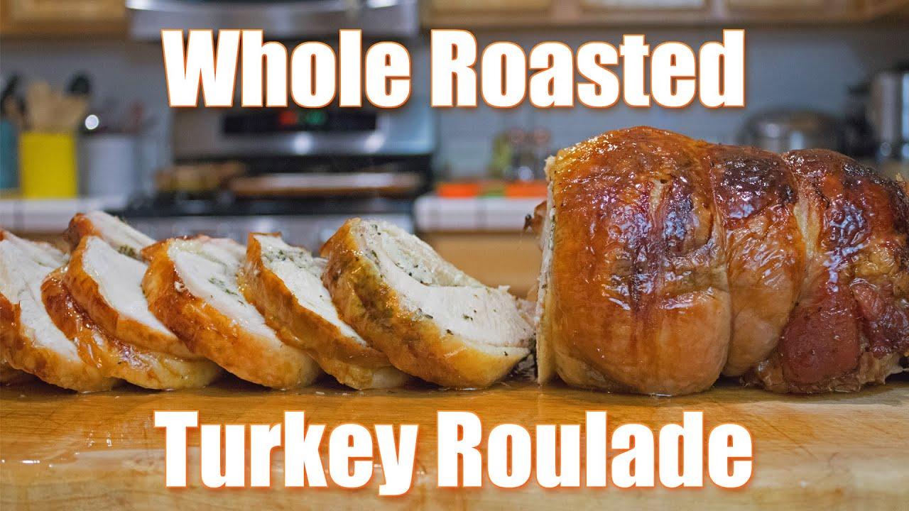 How To Make A Whole Roasted Turkey Roulade Youtube