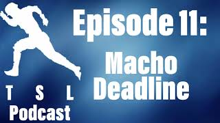 The Secondary Lead Baseball Podcast - Macho Deadline (Episode 11)