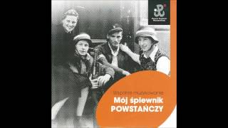 Chłopcy silni jak stal/Parasola piosenka szturmowa - Mój śpiewnik POWSTAŃCZY