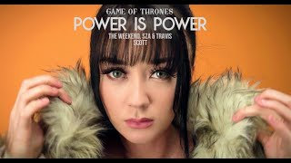 Power is Power - SZA, The Weeknd | Game of Thrones (HBO) | Cover by Rain Paris