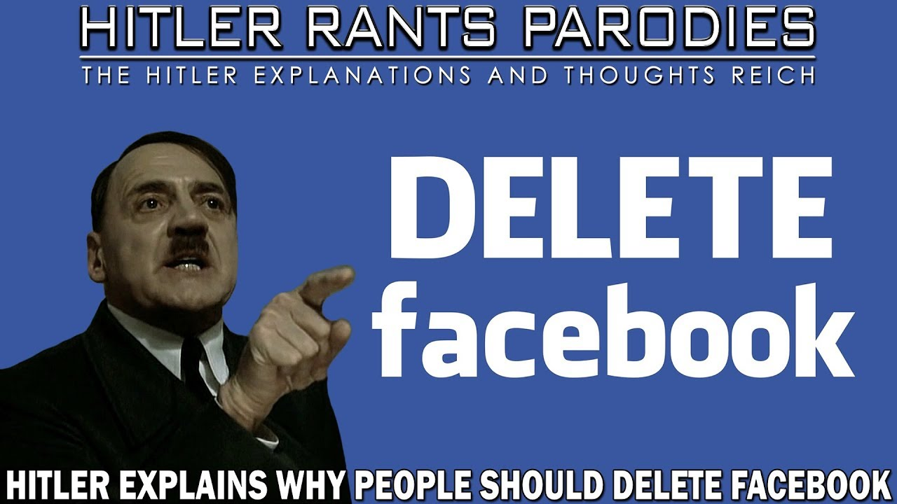 Hitler explains why people should delete Facebook