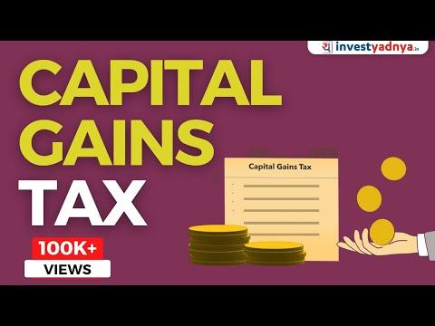 Capital Gains in Hindi | Capital Gain tax के बारे में पूरी जानकारी | All about Capital Gains Tax