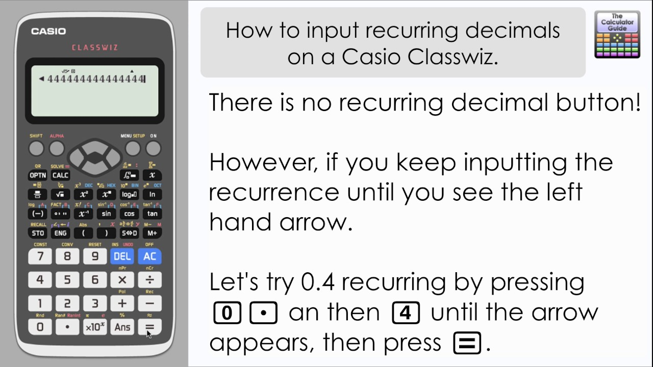 How To Input Recurring Decimals On Casio Cl Wiz Repeating Decimals Fx 991ex Fx 570ex The Calculator Guide