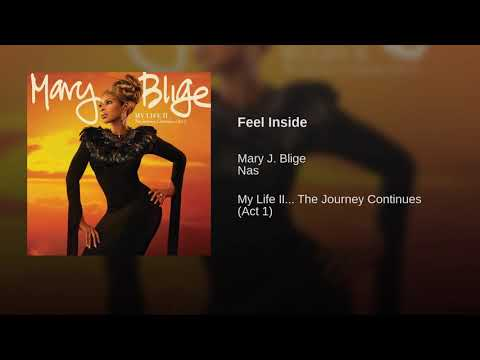 Mary j blind feel inside feat nas my life 2 the journey continues (Act 1)