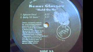 Kenny Glasgow - Hold On Me