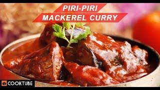 Piri Piri Mackerel Curry Recipe | Spicy Mackerel Curry | Piri Piri Fish Recipe