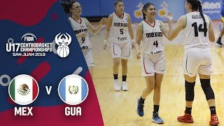 Mexico v Guatemala - Full Game - Centrobasket U17 Women's Championship 2019