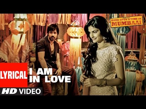 I Am In Love Lyrical Video | Once Upon A Time In Mumbai | Emraan Hashmi, Prachi Desai