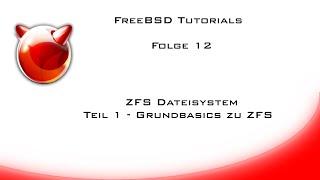 FreeBSD Tutorials Folge 12 - ZFS Dateisystem Teil 1 - Die Basics