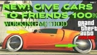 NEW BEST METHOD  GTA5 GIVE CARS TO FRIENDS TUTORIAL GLITCH 1.45 XBOX & PS4