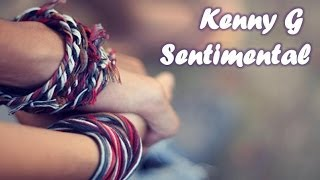 Kenny G - Sentimental (Short Version)