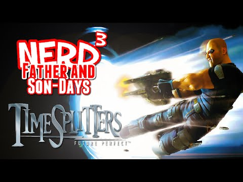 Nerd³'s Father and Son-Days - TimeSplitters: Future Perfect