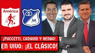 EN VIVO: América vs Millonarios | Con Juan Felipe Cadavid, Tito Puccetti y Ricardo Henao Calderón