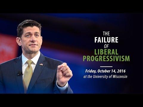 Paul Ryan On The Failures Of Liberal Progressivism