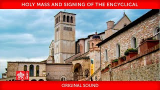 October 3 2020 Holy Mass and signing of the Encyclical Pope Francis