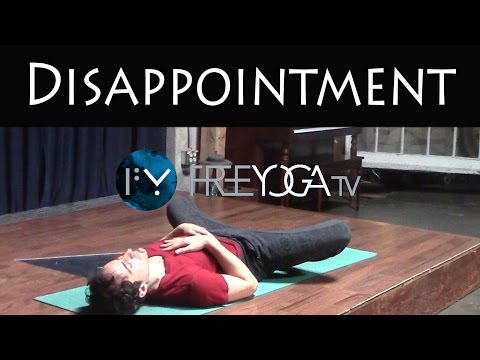 Disappointment | Hatha Yoga Class | Free Yoga