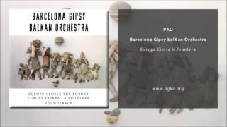 Barcelona Gipsy balKan Orchestra - Pau (Single Oficial)