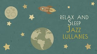 Baby Jazz - Relax and Sleep - Jazz Lullabies
