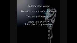 Chasing Cars - Josh Hassell