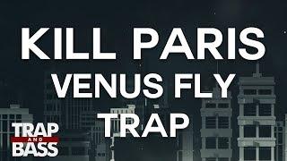 Kill Paris - Venus Fly Trap