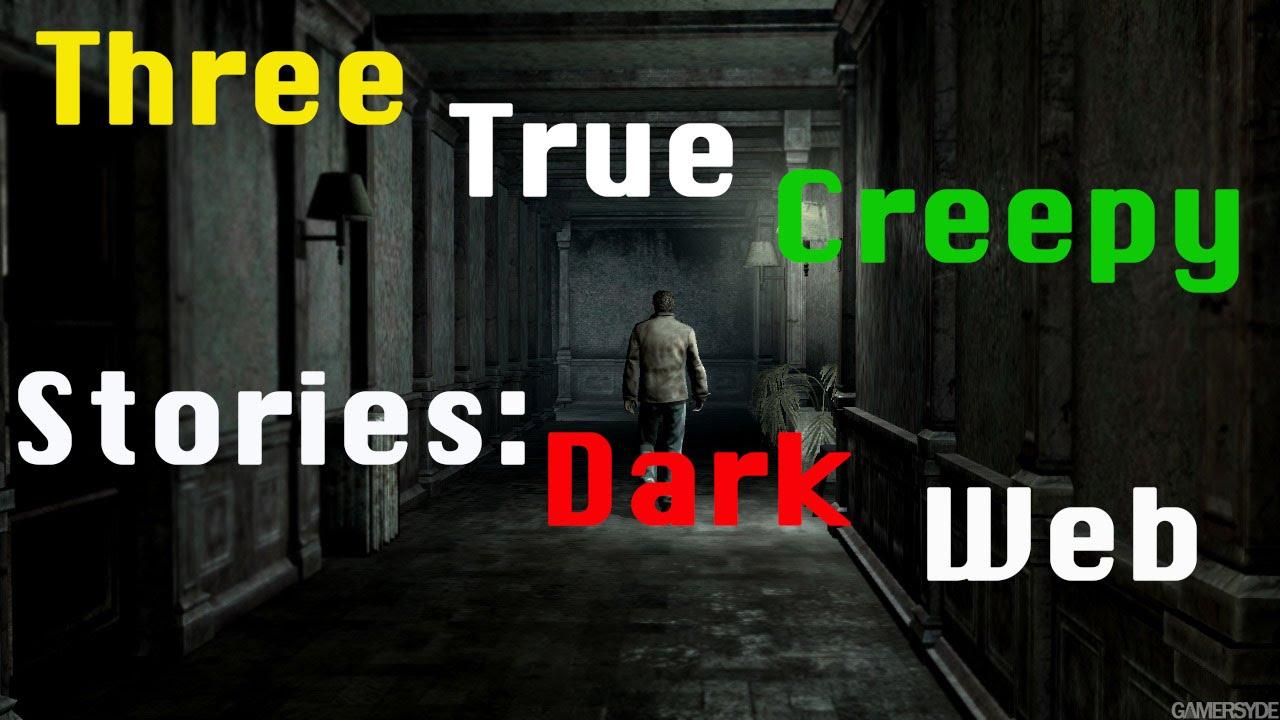 Deep Web Horror Stories From Reddit: Three True Creepy Stories