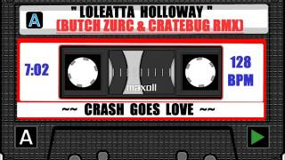 CRASH GOES LOVE - LOLEATTA HOLLOWAY (BUTCH ZURC & CRATEBUG RMX)