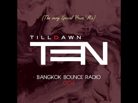 Bangkok Bounce Radio by TenTilldawn 004 (The Very Special 'House' mix)