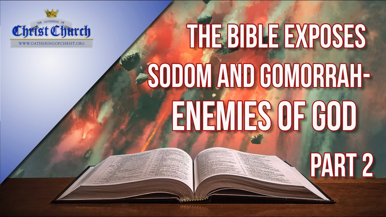 The Bible exposes Sodom and Gomorrah - (Enemies of God) - Pt 2