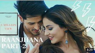 Raanjhna Part-2 Priyank Sharma & Hina Khan | Asad Khan ft.Arijit Singh | Nrbda Music Company