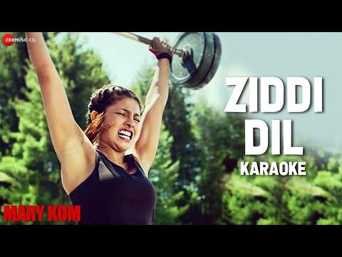 Ziddi Dil Karaoke + Lyrics (Instrumental) | MARY KOM | Priyanka Chopra
