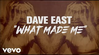 dave-east-what-made-me-lyric-video
