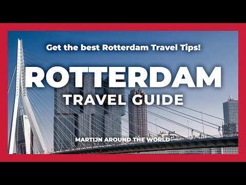 FEELING A LOCAL IN ROTTERDAM - ROTTERDAM Travel Guide NETHERLANDS