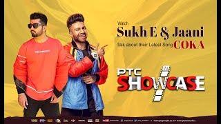 Coka I Sukh E & Jaani I Ptc Showcase I Full Episode I Ptc Punjabi