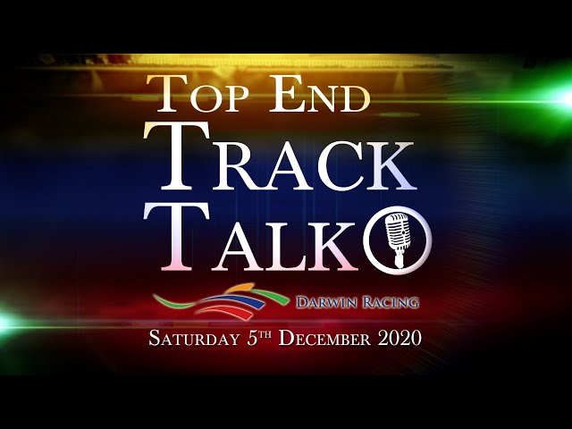Top End Track Talk EP90 05 12 20